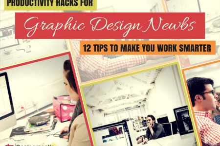 12 Productivity Hacks For Graphic Design Newbs Infographic