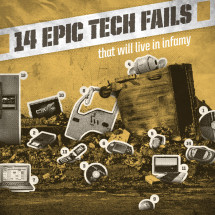 14 Epic Tech Fails Infographic