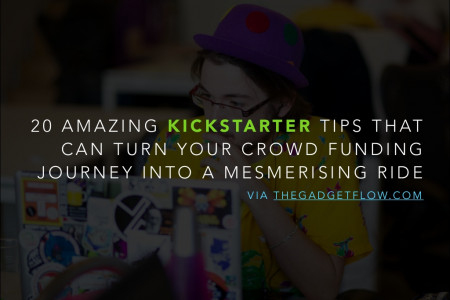 20 Amazing Kickstarter Tips That Can Turn Your Crowdfunding Journey Into a Mesmerising Ride Infographic