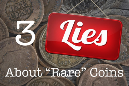 3 Lies About Rare Coins Infographic