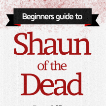 A Beginners Guide to Shaun of the Dead Infographic