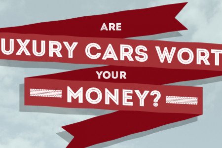 Are Luxury Cars Worth Your Money? Infographic