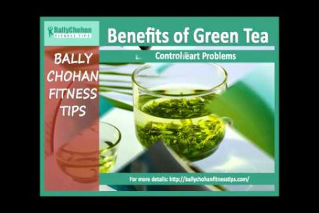 Bally Chohan Fitness Tips - Benefits of Green Tea Infographic