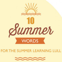 Dictionary.com Summer Words For the Summer Learning Lull Infographic