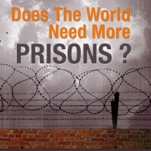 Does The World Need More Prisons? Infographic
