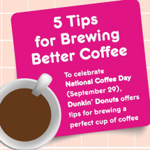 Dunkin' Donuts' 5 Tips for Brewing Better Coffee Infographic