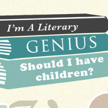 I'm a Literary Genius. Should I have children? Infographic