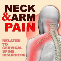 Neck and Arm Pain - Related to Cervical Spine Disorders Infographic
