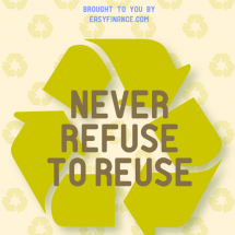 Never Refuse To Reuse! Infographic
