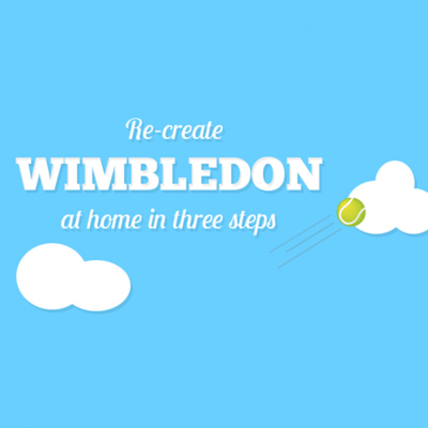 Recreate Wimbledon At Home in 3 Steps Infographic