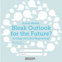 Social Media: Bleak Outlook for the Future? Is Digg Only the Beginning? Infographic