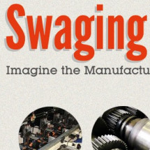 Swaging Machines - Imagine Manufacturing Without Them Infographic