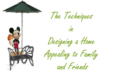 The Techniques in Designing a Home Appealing to Family and Friends  Infographic