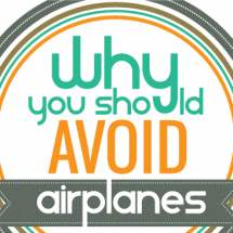 Why you should avoid airplanes Infographic
